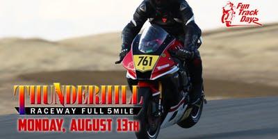 Thunderhill  | 5 Mile Full Track |  MON AUG 13